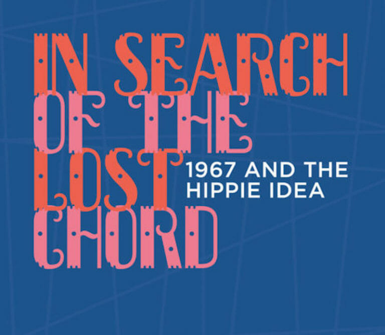 In Search of the Lost Chord: Peace, Love and the Hippie Idea in 1967