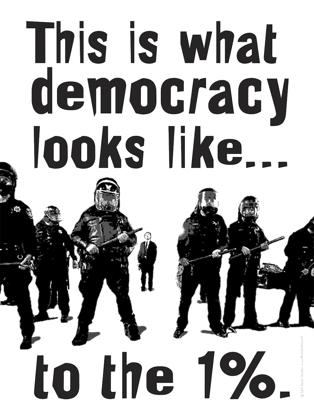 This is What Democracy Looks Like…to the 1%